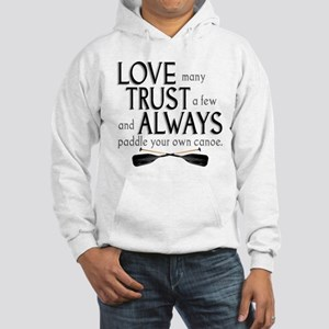 Love Many, Trust a Few Hooded Sweatshirt