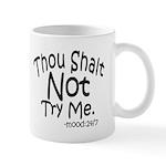 Thou Shalt Not Try Me Mugs
