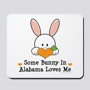 Some Bunny In Alabama Loves Me Mousepad
