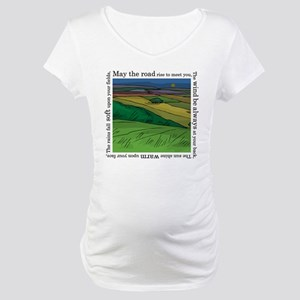 May the Road Rise Up... Maternity T-Shirt