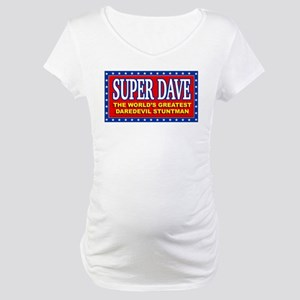 Super Dave Maternity T-Shirt