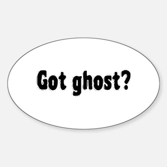 Got Ghost? Sticker (Oval)