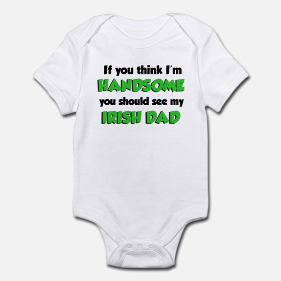 I'm Handsome Irish Dad Infant Bodysuit