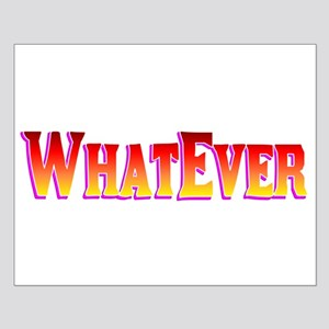 WhatEver Small Poster