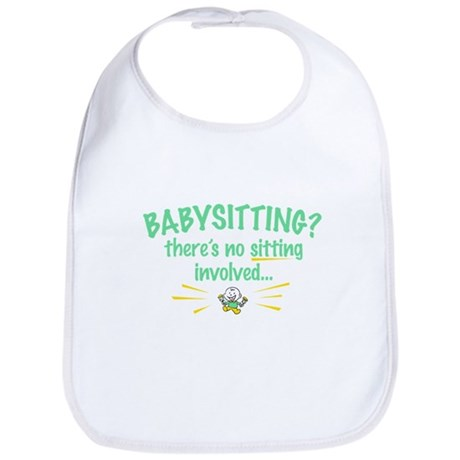 No Sitting in Babysitting Bib