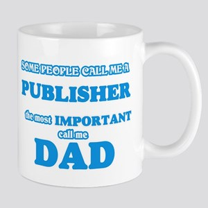 Some call me a Publisher, the most important Mugs