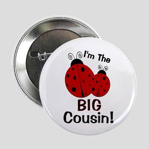 "I'm The BIG Cousin! Ladybug 2.25"" Button"