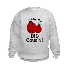 I'm The BIG Cousin! Ladybug Sweatshirt