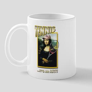 TENNIS...IT'S AN ART! (MONA L Mug
