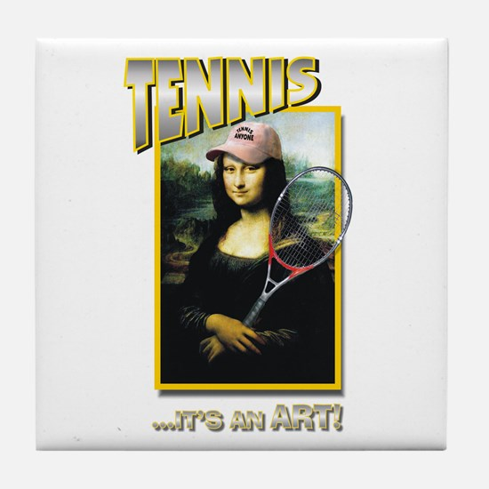 TENNIS...IT'S AN ART! (MONA L Tile Coaster