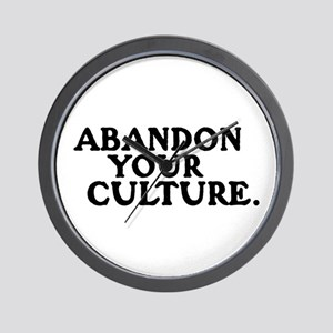 ABANDON YOUR CULTURE -  Wall Clock