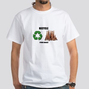 Recycle Your Brass White T-Shirt