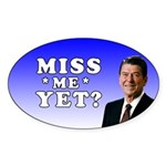 Reagan Miss Me Yet Sticker (Oval)