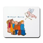 Without Mercy Mousepad