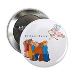 Without Mercy Button