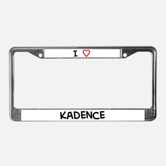 I Love Kadence License Plate Frame