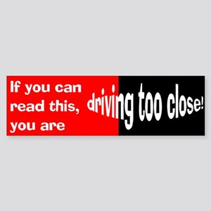 Driving Too Close Sticker (Bumper)
