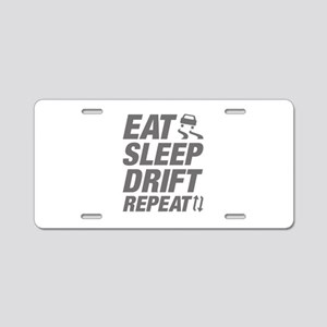 Eat Sleep Drift Repeat Aluminum License Plate