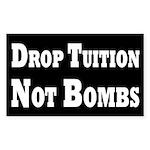 Drop Tuition, Not Bombs Bumper Sticker