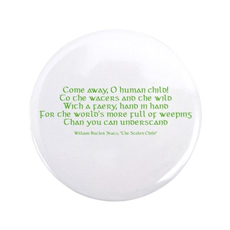 "Yeats Faery Quote 3.5"" Button"