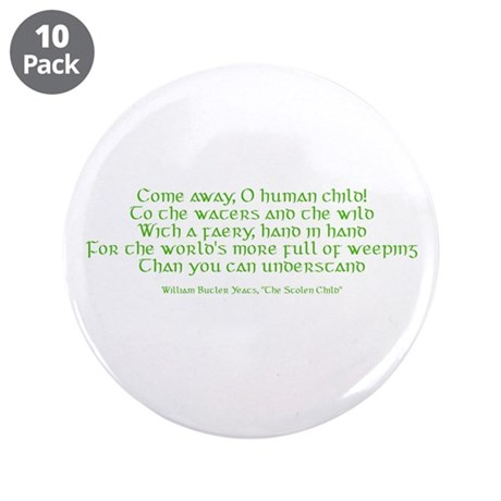 """Yeats Faery Quote 3.5"""" Button (10 pack)"""