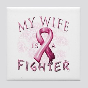 My Wife Is A Fighter Tile Coaster