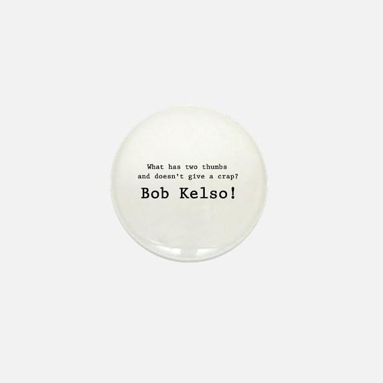 'Bob Kelso!' Mini Button