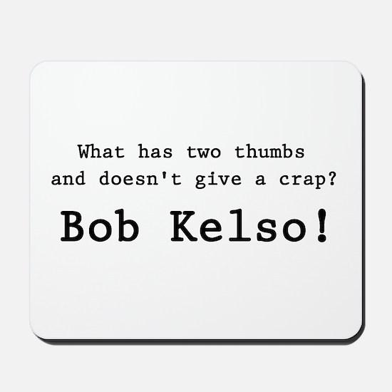 'Bob Kelso!' Mousepad