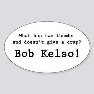 'Bob Kelso!' Sticker (Oval)