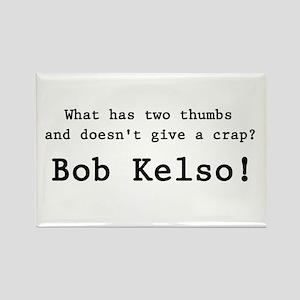'Bob Kelso!' Rectangle Magnet