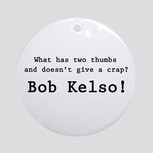 'Bob Kelso!' Ornament (Round)