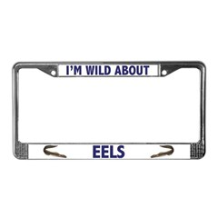 I'm Wild About Eels License Plate Frame