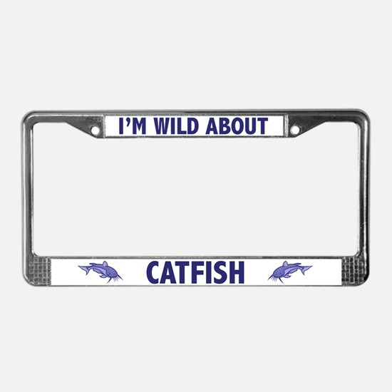 I'm Wild About Catfish License Plate Frame
