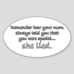 Mom Lied Sticker (Oval)