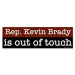 Kevin Brady is Out Of Touch bumper sticker