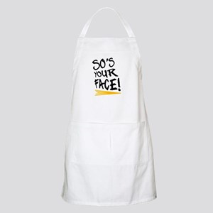 'So's Your Face' Apron