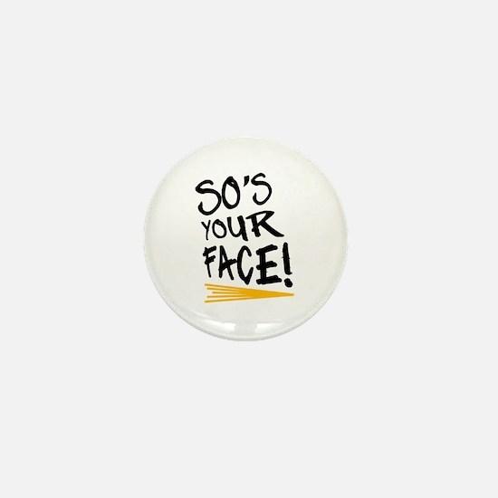 'So's Your Face' Mini Button