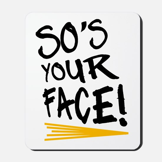 'So's Your Face' Mousepad