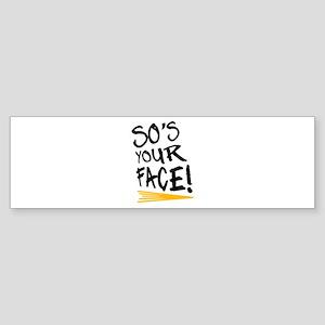 'So's Your Face' Sticker (Bumper)
