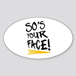 'So's Your Face' Sticker (Oval)