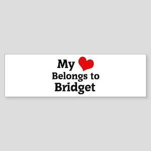 My Heart: Bridget Bumper Sticker