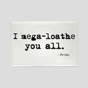 'I mega-loathe you all.' Rectangle Magnet