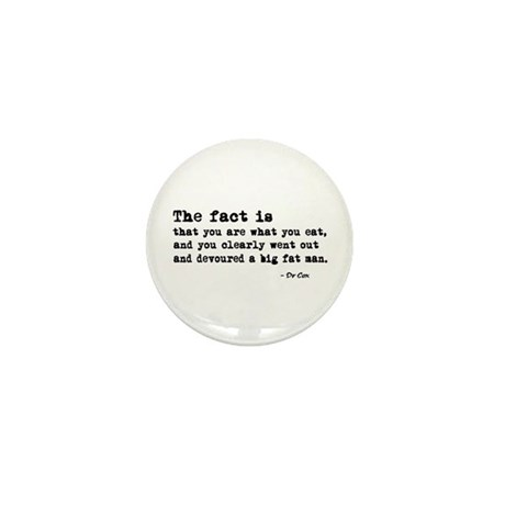 'You Are What You Eat' Mini Button