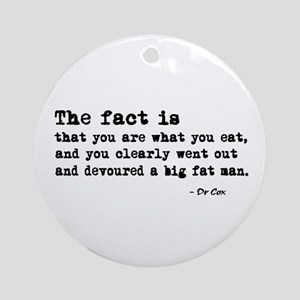 'You Are What You Eat' Ornament (Round)