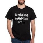 Id rather be... Dark T-Shirt