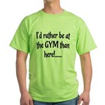 Id rather be... Green T-Shirt