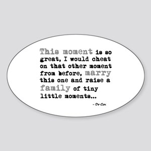 'This moment is so great' Sticker (Oval)
