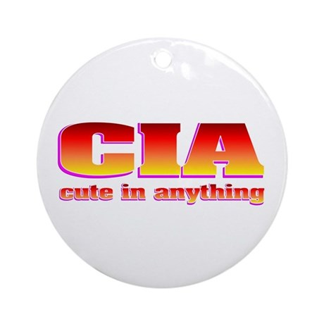 CIA cute in anything Ornament (Round)