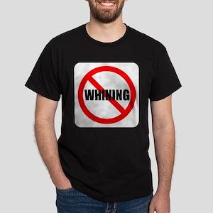 No Whining Dark T-Shirt
