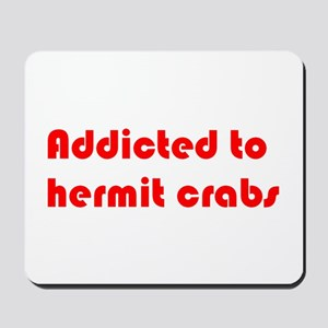 Addicted To Hermit Crabs White Mousepad